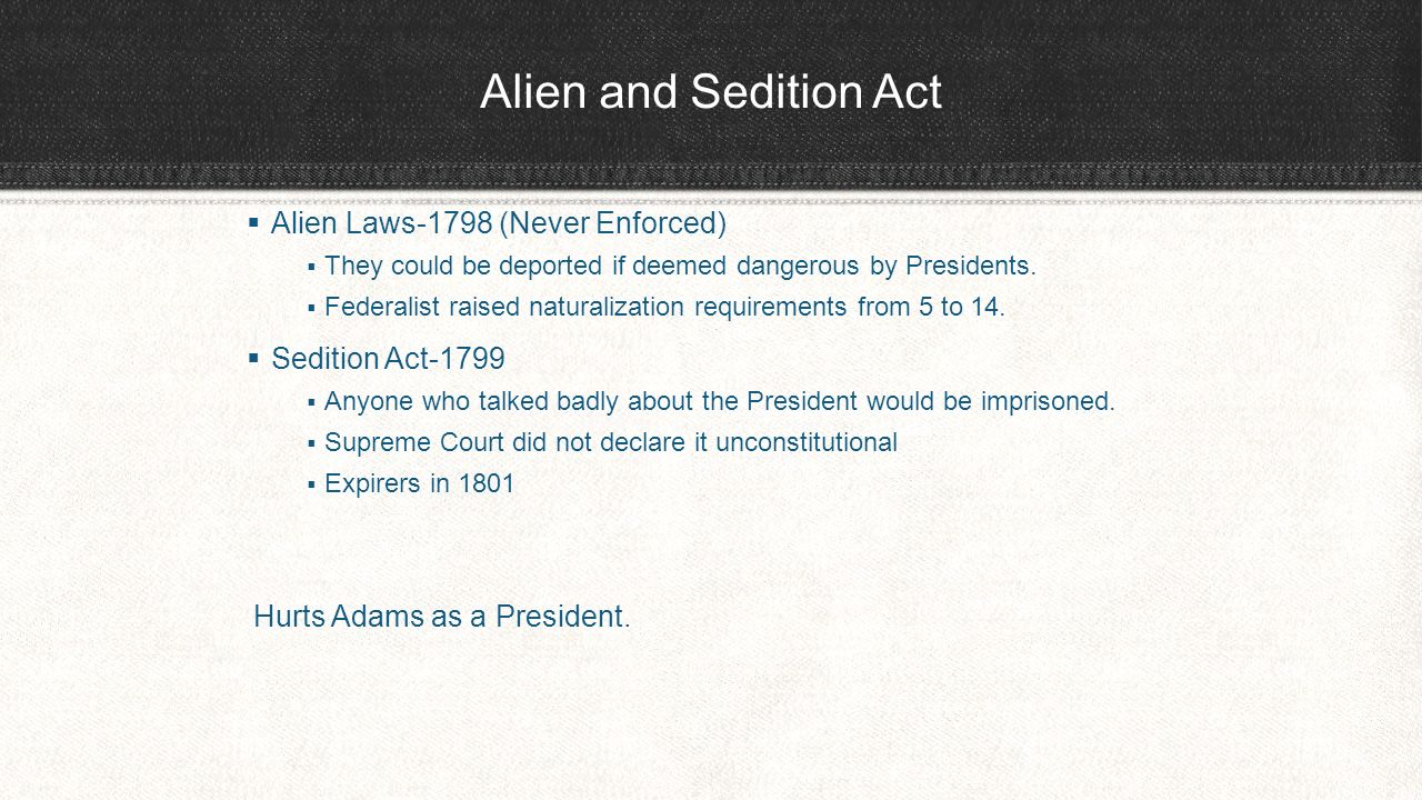 the alien and sedition acts of 1798 essay Essay writing guide learn the art the alien and sedition acts of 1798 were adopted by the federalists the alien law prevented immigrants from becoming a citizen.