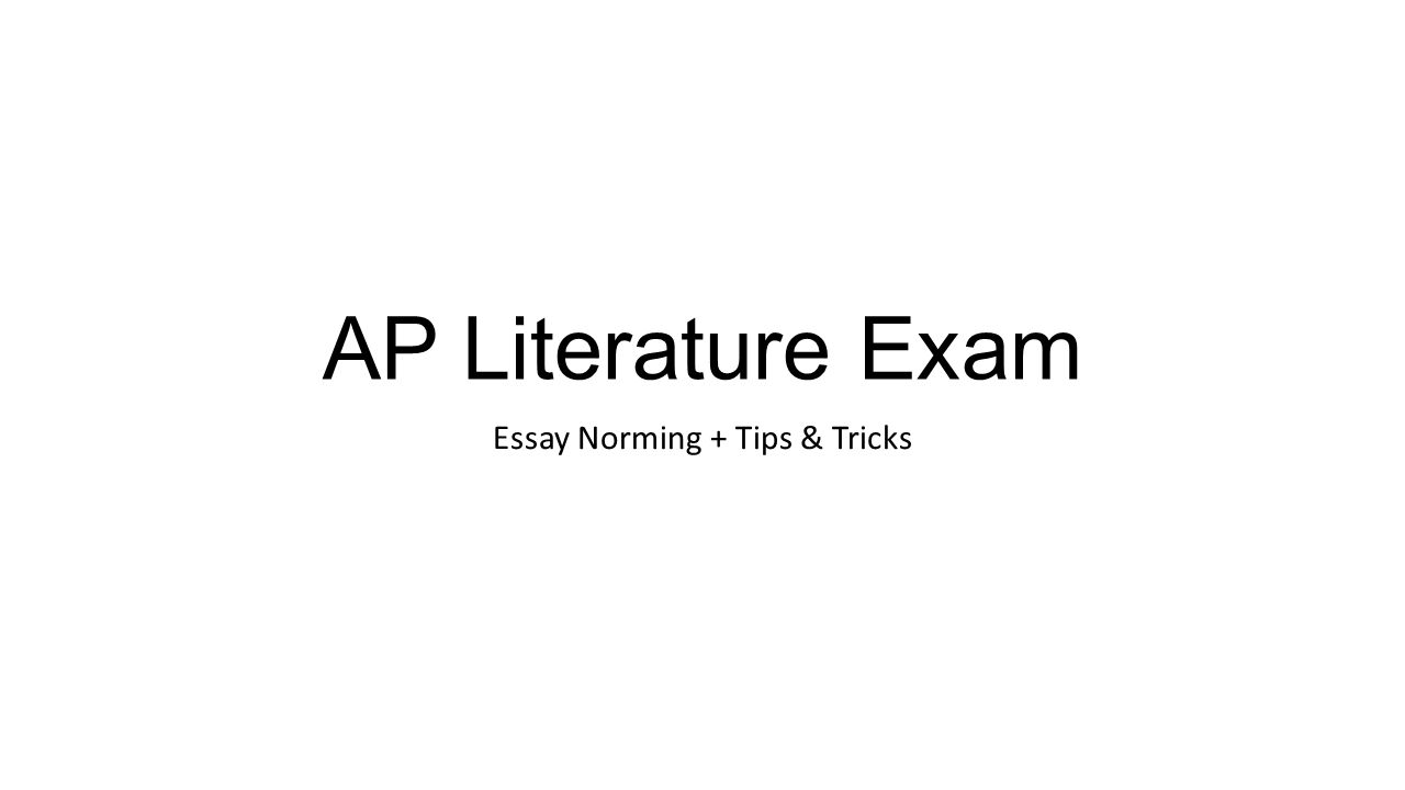 ap literature exam essay norming tips tricks ppt  1 ap literature exam essay norming tips tricks