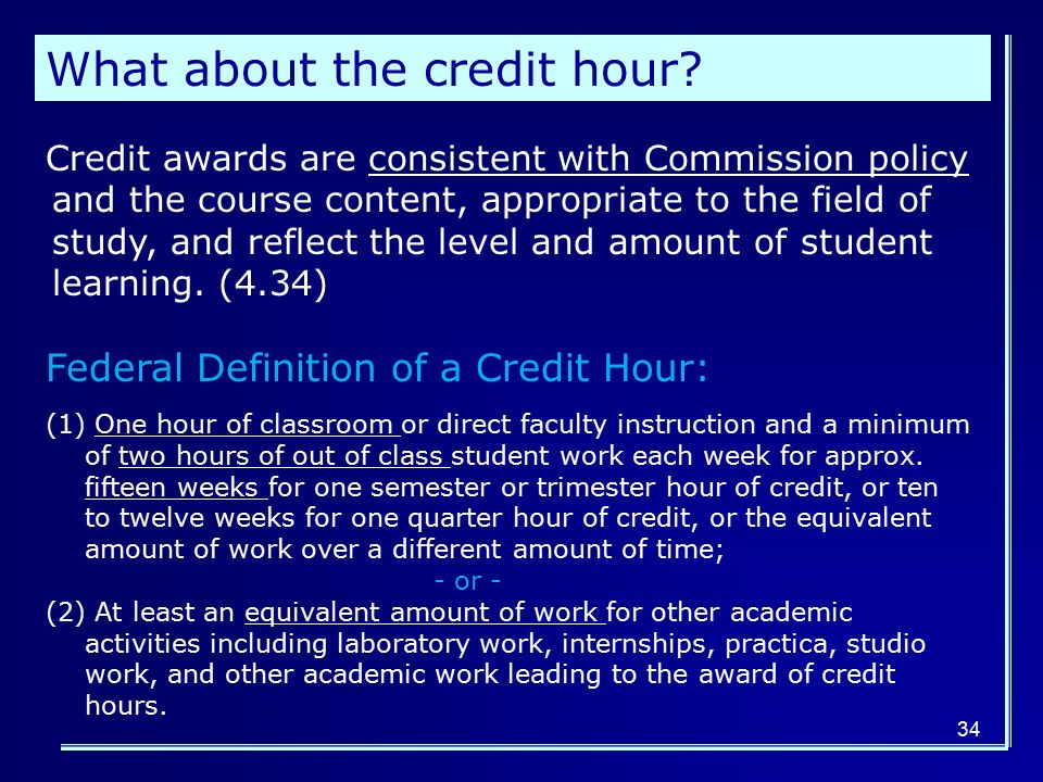 34 What about the credit hour.