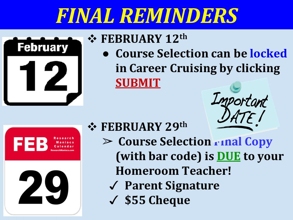 Important Dates FINAL REMINDERS FEBRUARY 12 Th Course Selection Can Be Locked In Career