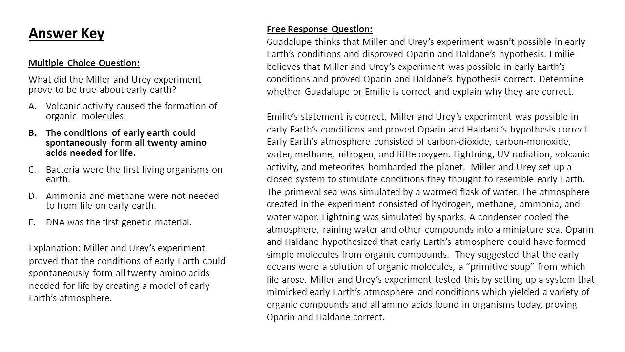 Answer Key Multiple Choice Question: What did the Miller and Urey experiment prove to be true about early earth.