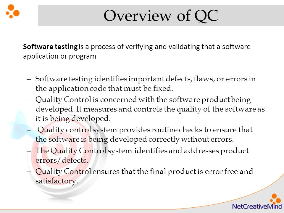 Etiquette. Overview of QC Software testing is a process of ...