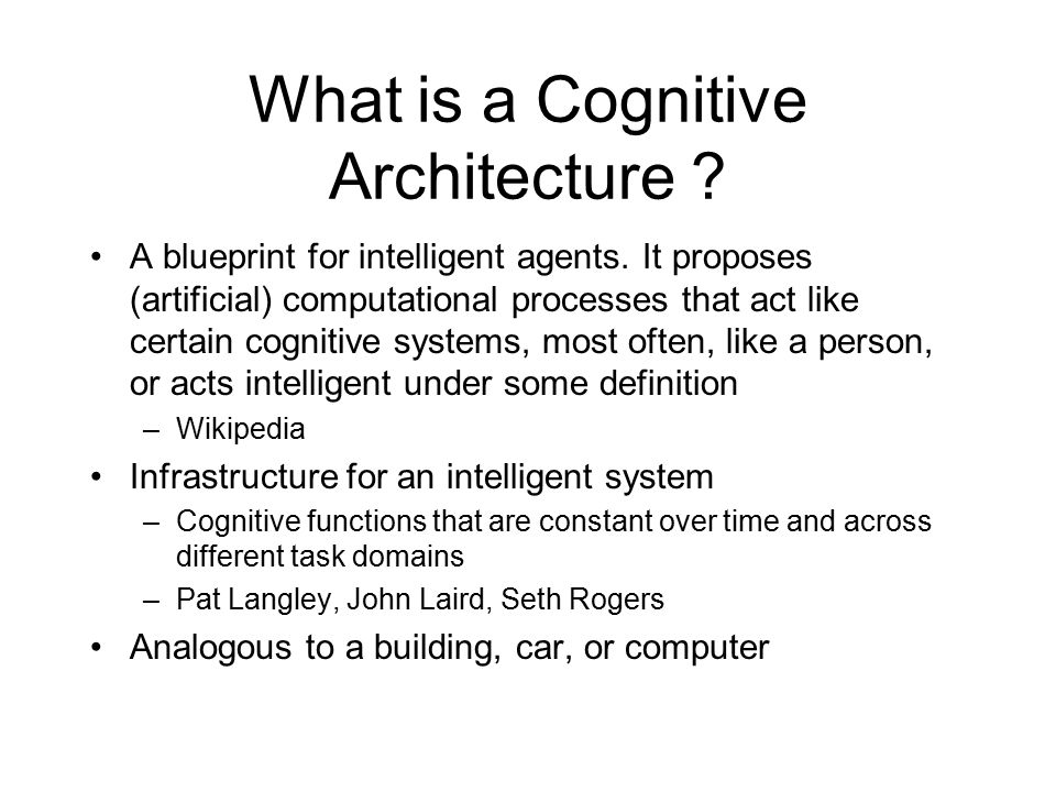 Cognitive modeling cogs 4961 cogs 6967 psyc 4510 csci 4960 mike what is a cognitive architecture a blueprint for intelligent agents malvernweather Images