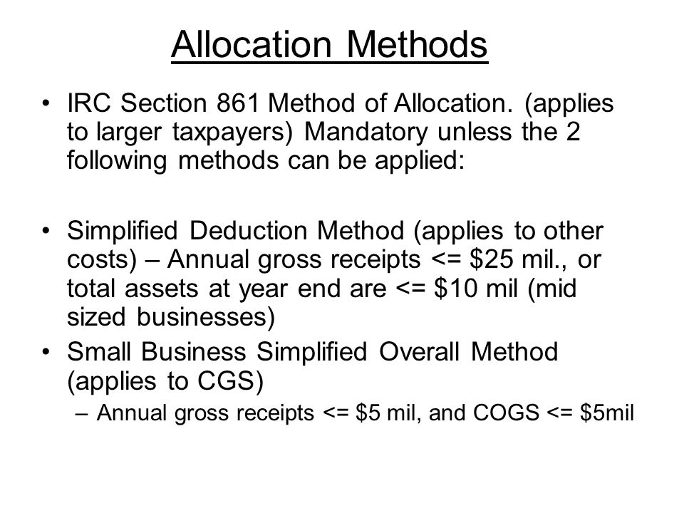 Allocation Methods IRC Section 861 Method of Allocation.