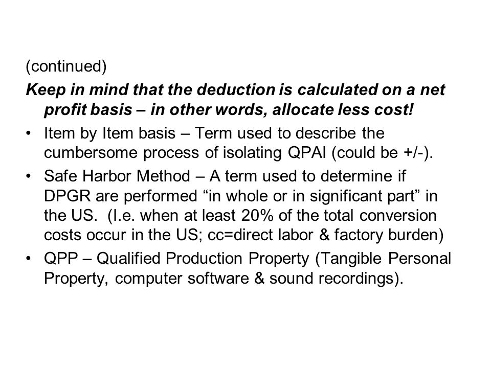 (continued) Keep in mind that the deduction is calculated on a net profit basis – in other words, allocate less cost.