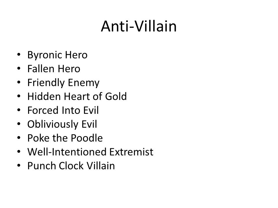 character archetypes character study character alignments ppt  19 anti villain byronic hero fallen hero friendly enemy hidden heart of gold forced into evil obliviously evil poke the poodle well intentioned extremist