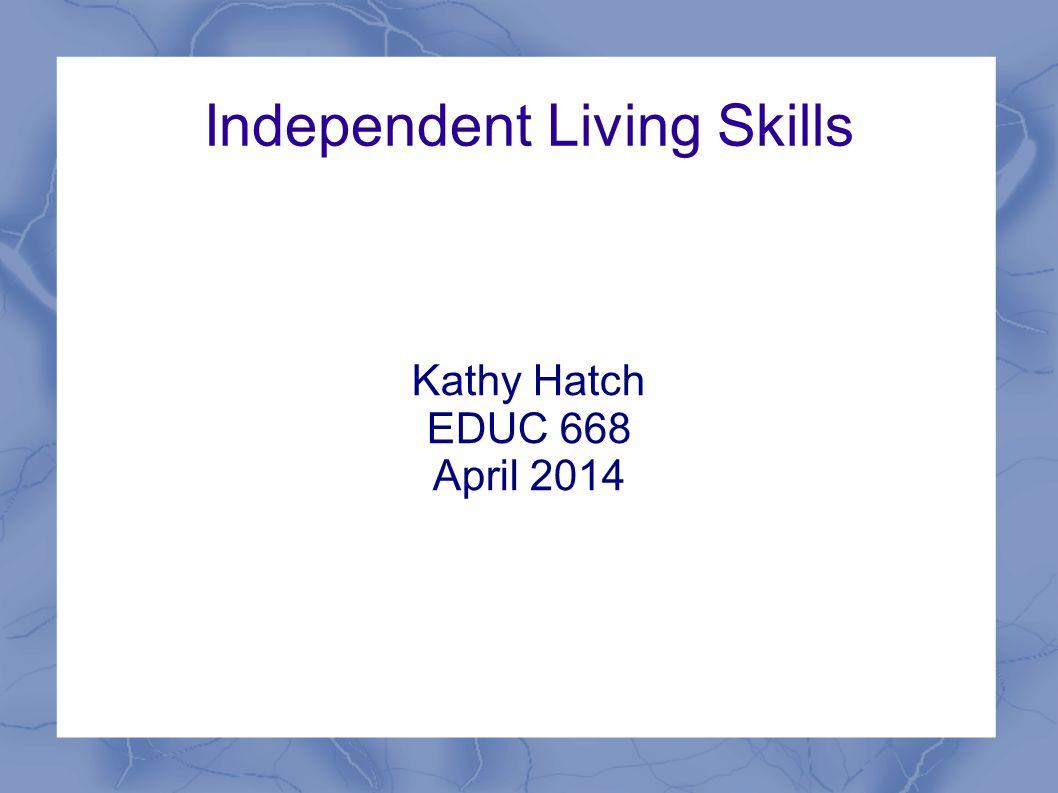 Worksheets Independent Living Worksheets independent living skills kathy hatch educ 668 april ppt download 1 2014