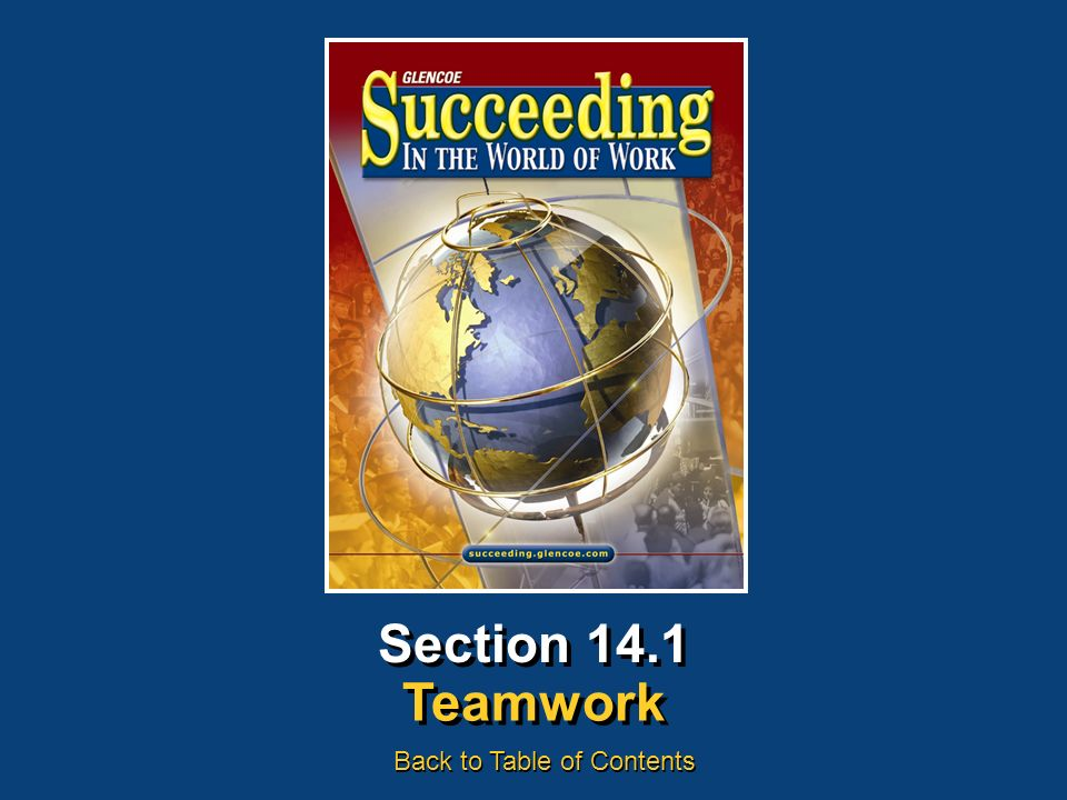 Chapter 14 Teamwork and LeadershipSucceeding in the World of Work Teamwork 14.1 Workers in a team learn about each other's behavior, attitudes, and ways of thinking.