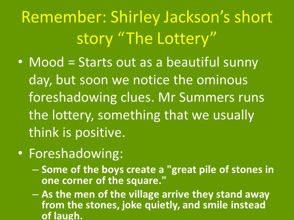 the irony brought out in shirley jacksons the lottery Irony in the lottery the irony in 'the lottery' shirley jackson wrote the story 'the lottery' a lottery is typically thought of as something good because it usually involves winning something such as money or prizes in this lottery it is not what they win but it is what is lost.