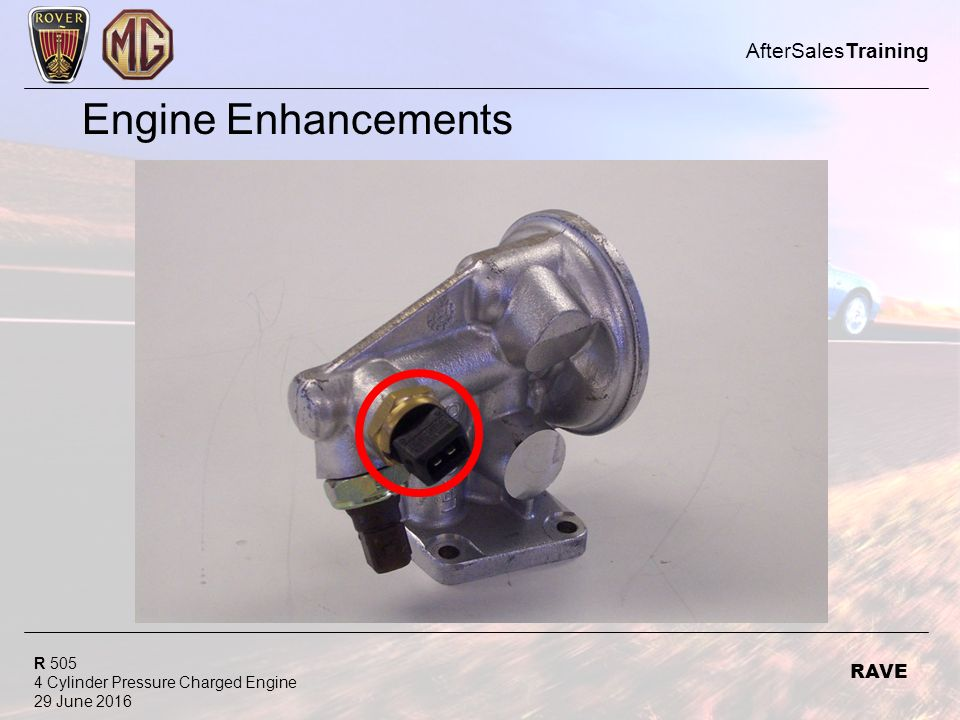 R 505 4 Cylinder Pressure Charged Engine 29 June 2016 AfterSalesTraining RAVE Engine Enhancements