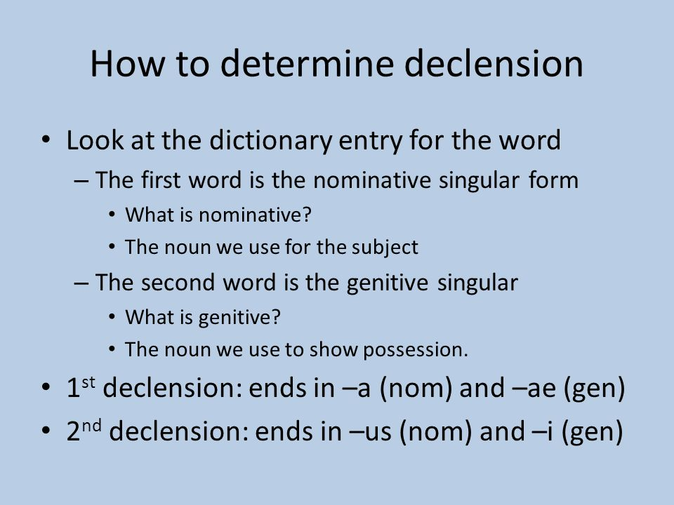 How To Determine Declension Look At The Dictionary Entry For The Word U2013 The  First Word