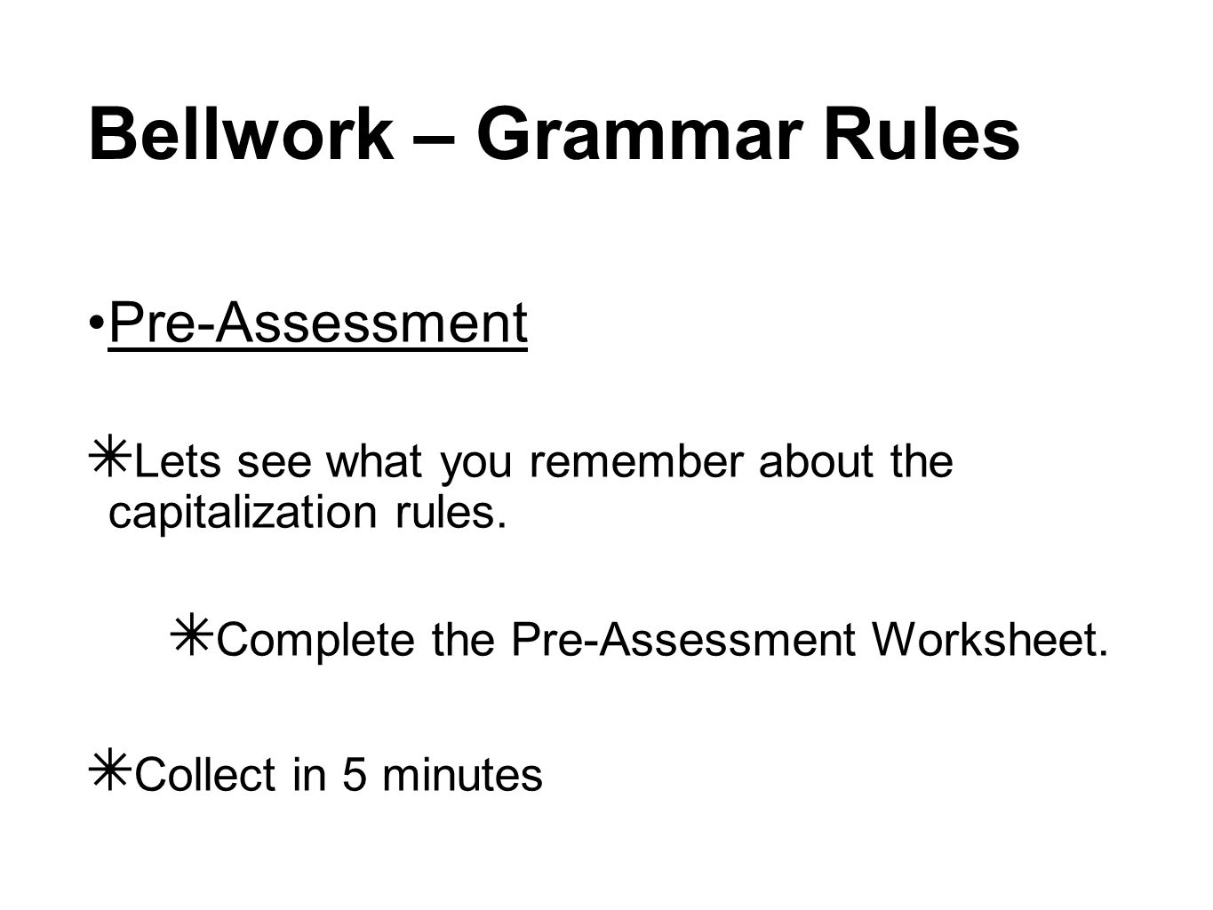 Bellwork grammar rules bellwork grammar rules pre assessment bellwork grammar rules pre assessment lets see what you remember about the capitalization robcynllc Choice Image