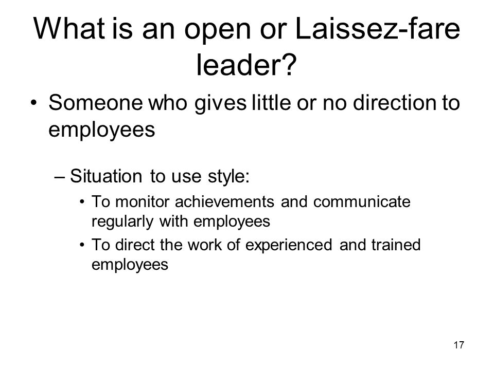 What is an open or Laissez-fare leader.