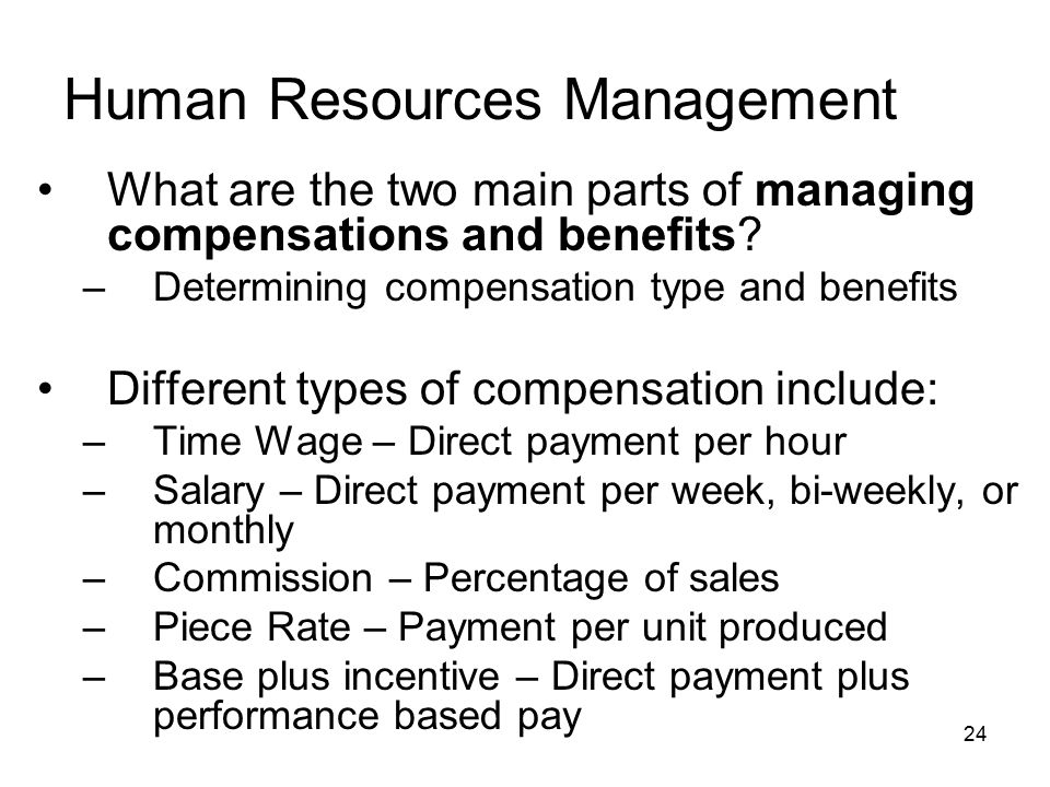 What are the two main parts of managing compensations and benefits.