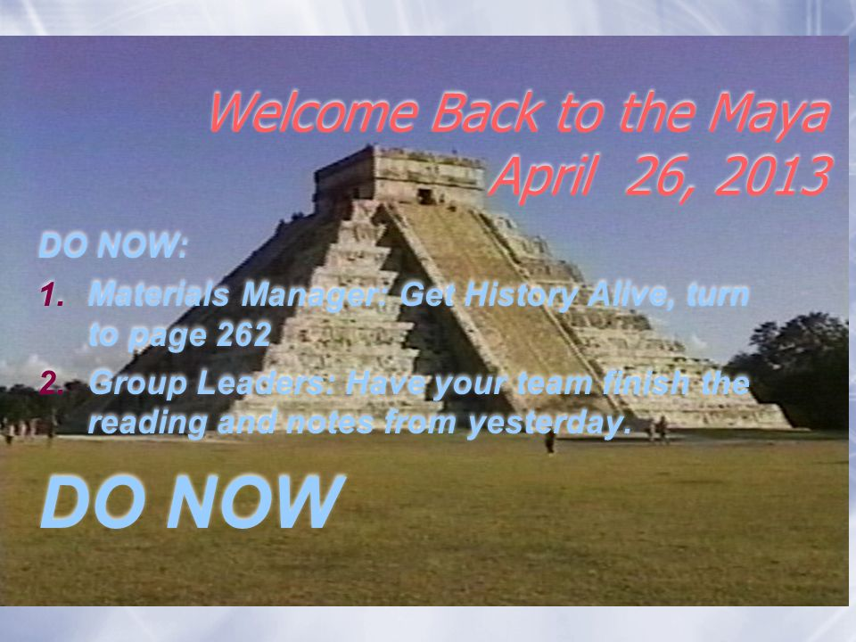 Welcome back to the maya april 26 2013 do now 1terials 1 welcome back to the maya april 26 2013 do now 1terials manager get history alive publicscrutiny Choice Image