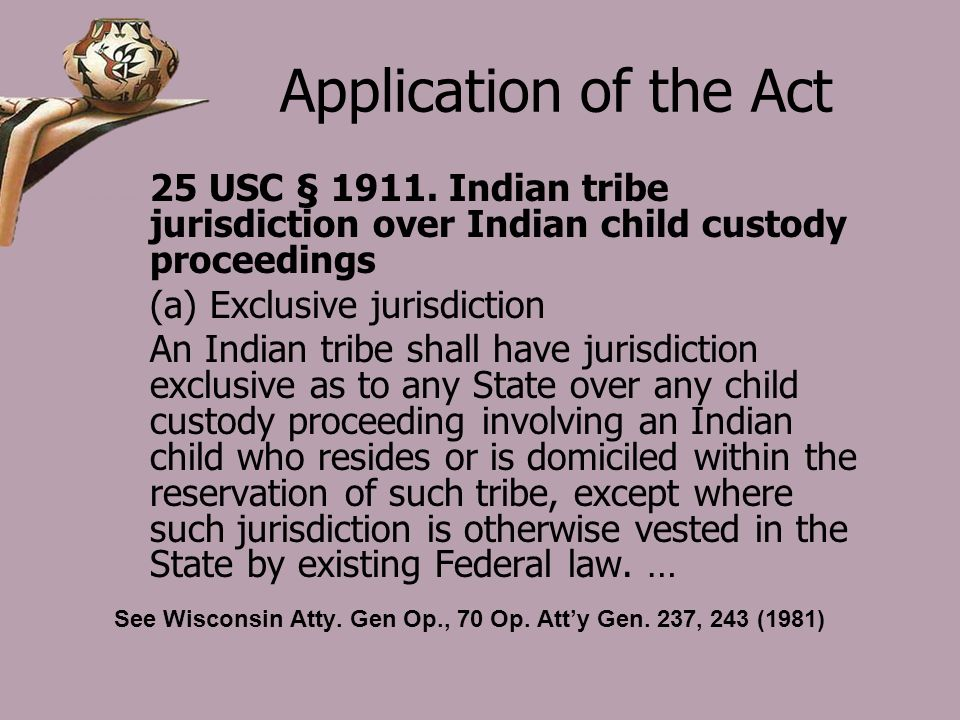 Application of the Act 25 USC § 1911.