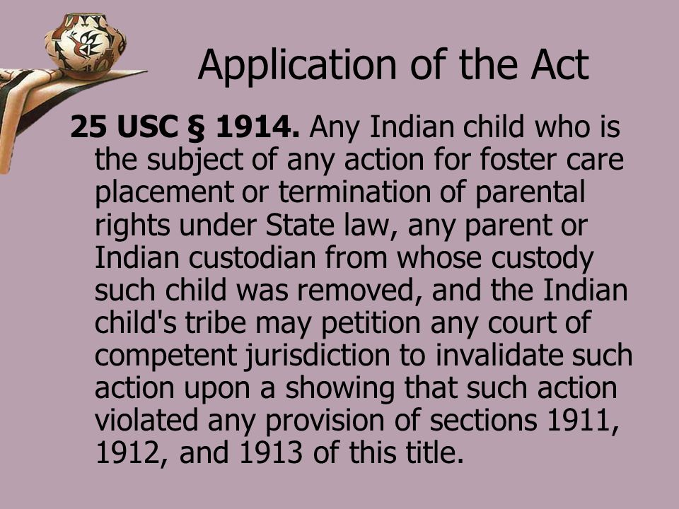 Application of the Act 25 USC § 1914.