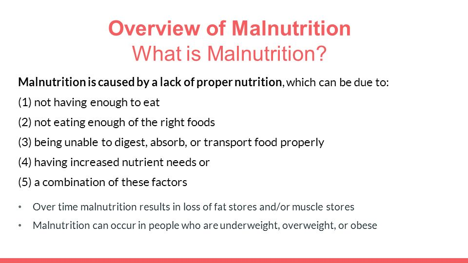 Overview of Malnutrition What is Malnutrition.