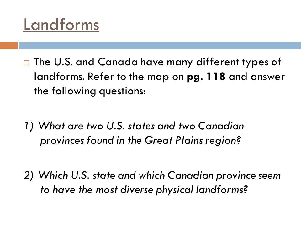 Landforms The U S And Canada Have Many Different Types Of Landforms