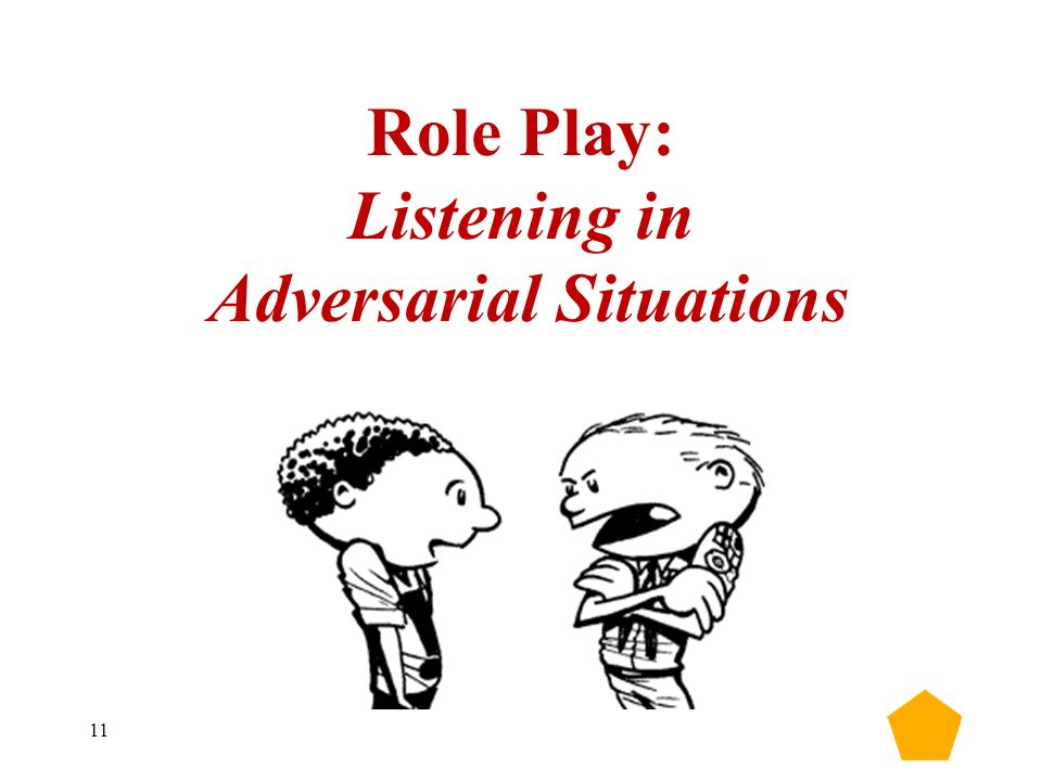 11 Role Play: Listening in Adversarial Situations