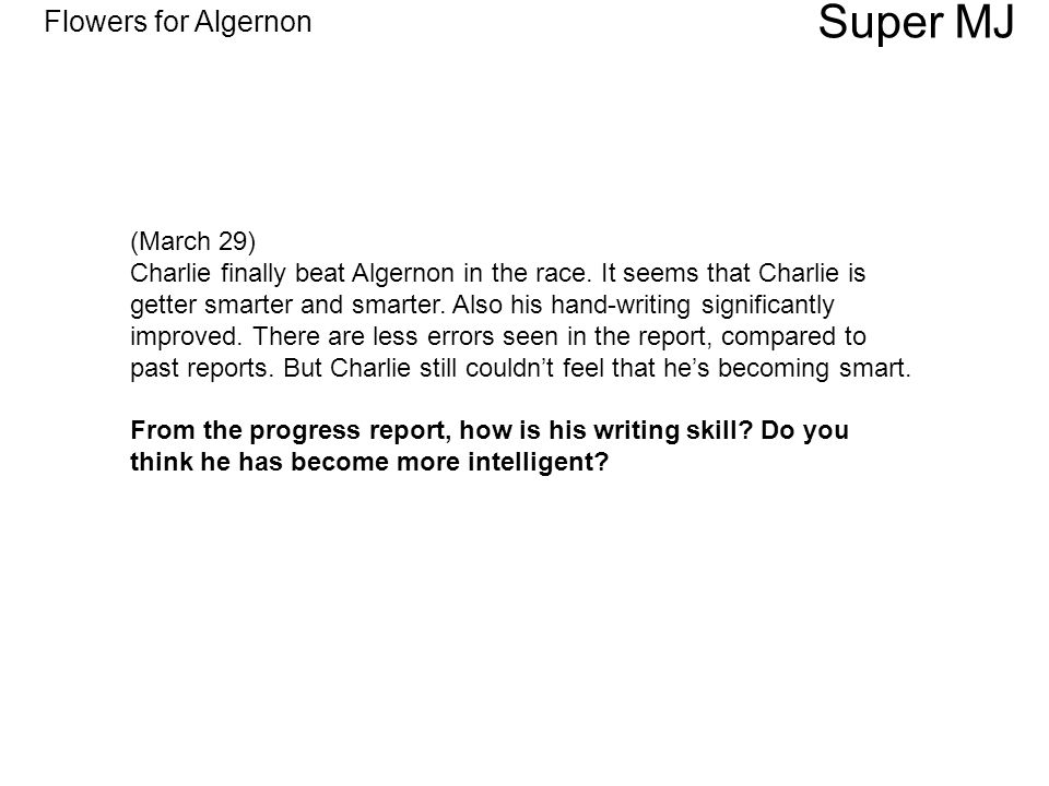 Super MJ March 29 Charlie Finally Beat Algernon In The Race