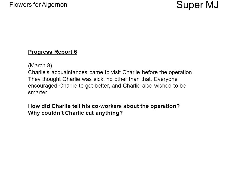 Flowers For Algernon Super MJ Progress Report 6 March 8 Charlies Acquaintances Came To Visit Charlie Before
