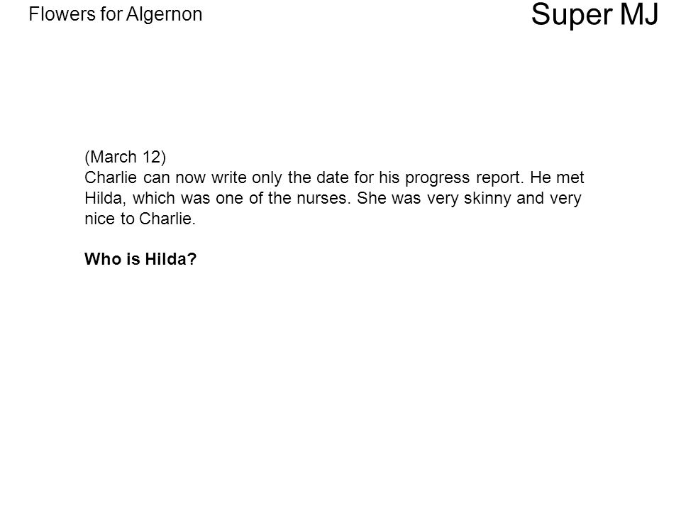 Flowers For Algernon Super MJ March 12 Charlie Can Now Write Only The Date His Progress