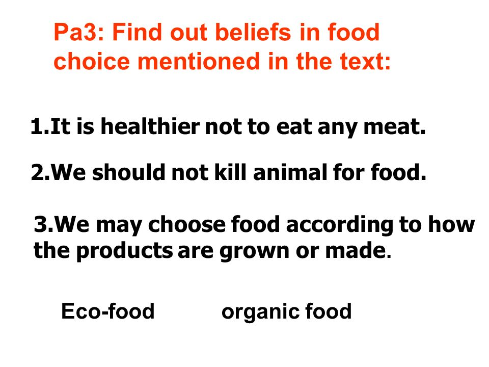2.We should not kill animal for food.