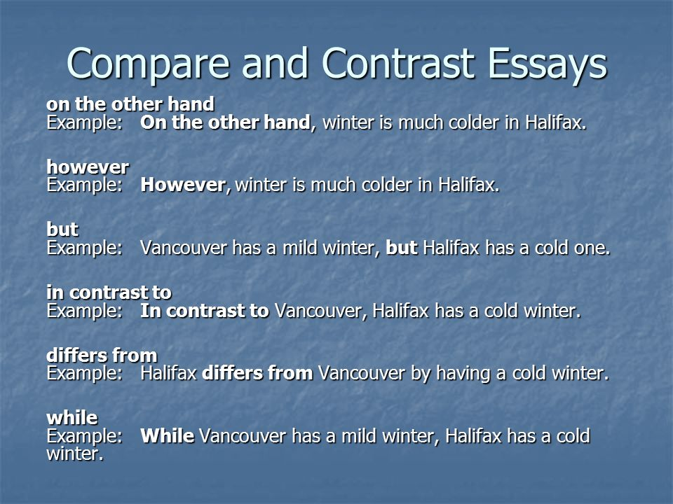 example of an compare and contrast essay Compare and contrast essay example proposed by expert in short, here are the parts a student should include in his work: introduction it is not necessary to have a lot of examples as a single killer example based on personal experience or real-life situation can prove the writer's point.