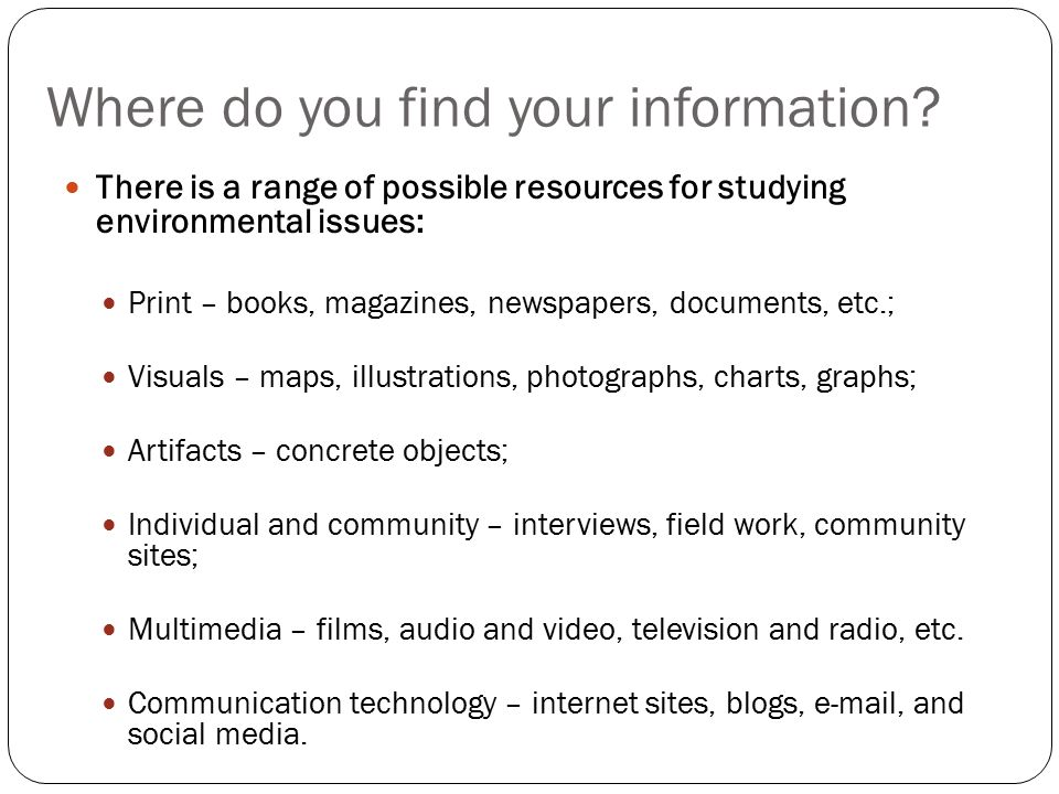 Where do you find your information.