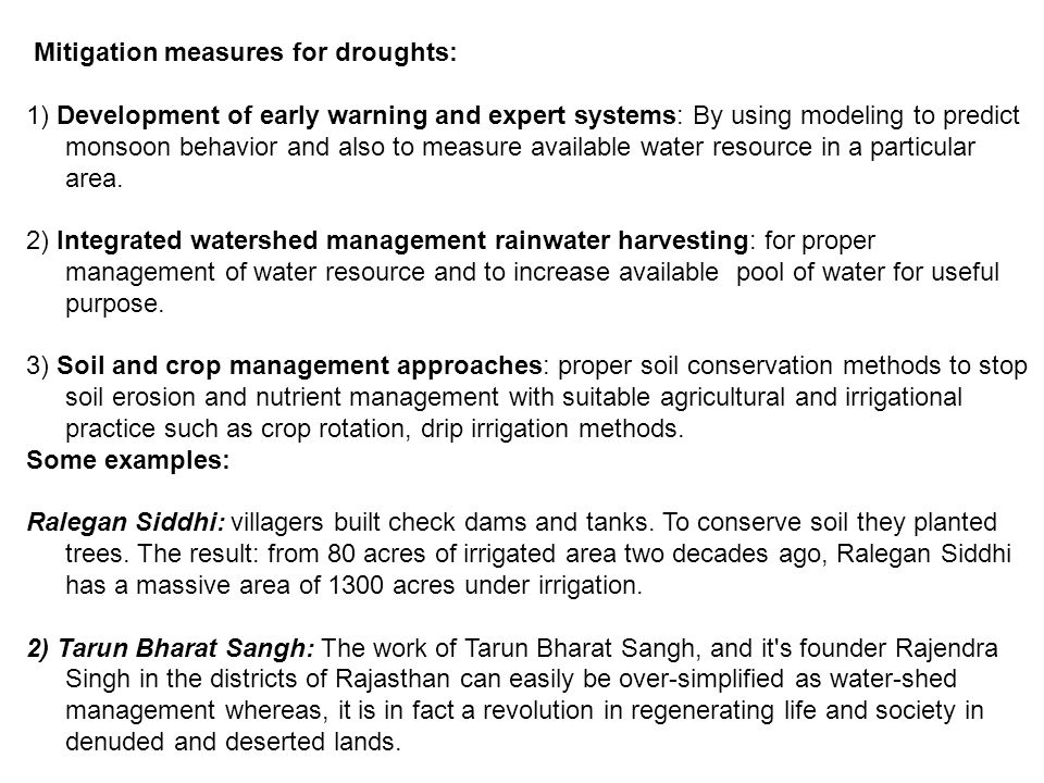 Mitigation measures for droughts: 1) Development of early warning and expert systems: By using modeling to predict monsoon behavior and also to measure available water resource in a particular area.