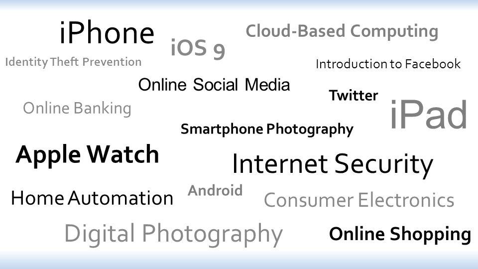 iPhone iPad Apple Watch Digital Photography Internet Security ...