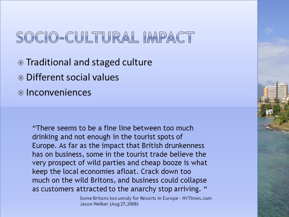 ibiza social and culture impacts of tourism Impacts of tourism conceptual framework of tourism - tourism impacts physical & social subsystems come directly or indirectly in contact with the tourist.