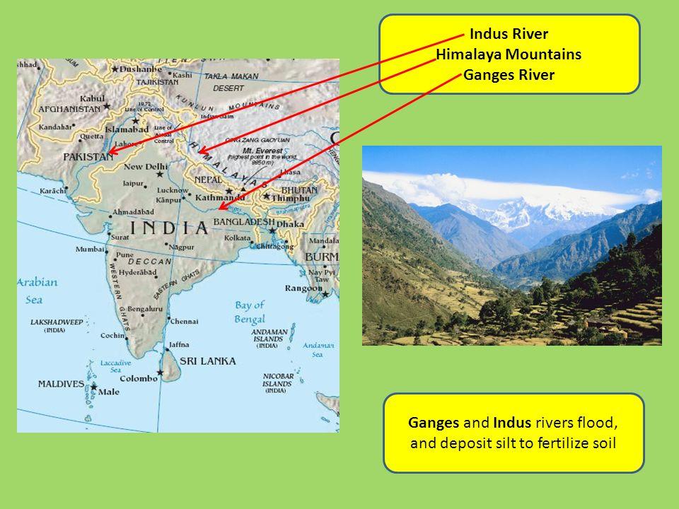 Indus River Himalaya Mountains Ganges River Ganges and Indus rivers flood, and deposit silt to fertilize soil