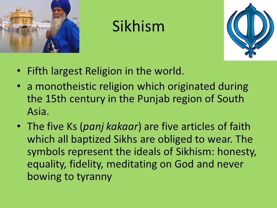 Sikhism Fifth largest Religion in the world.
