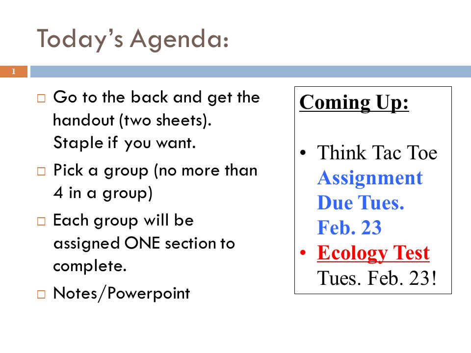 Today's Agenda: 1  Go to the back and get the handout (two sheets).