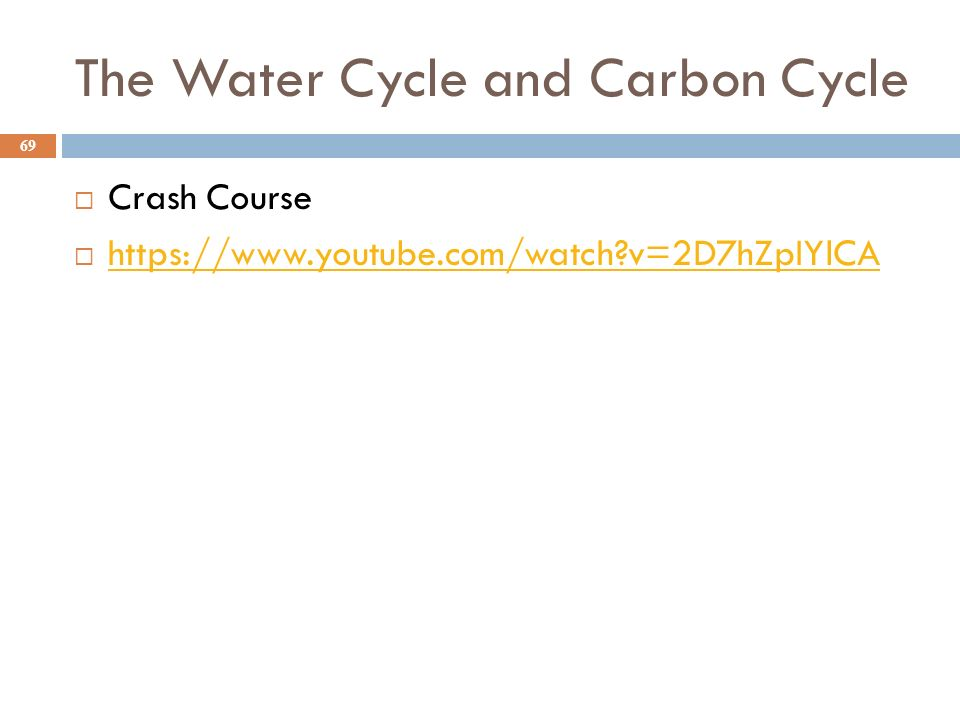 The Water Cycle and Carbon Cycle 69  Crash Course    v=2D7hZpIYlCA   v=2D7hZpIYlCA