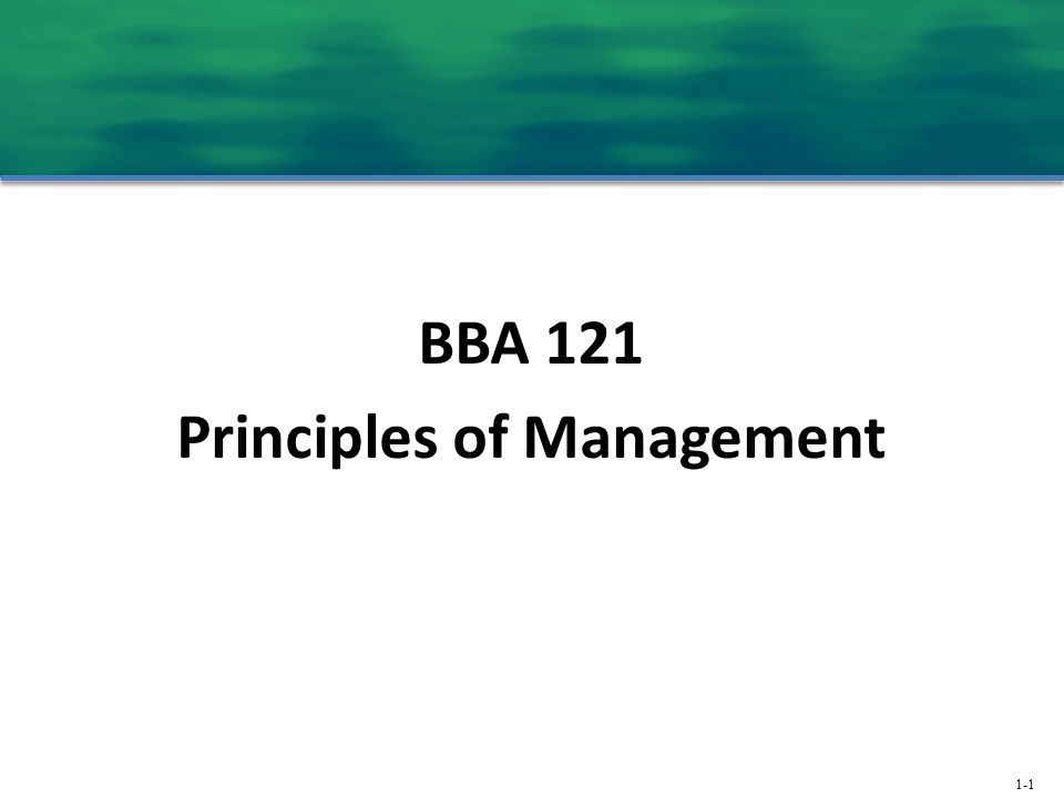 1-1 BBA 121 Principles of Management