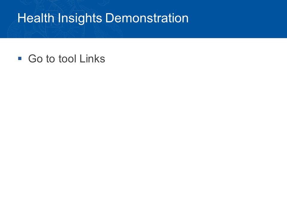 Health Insights Demonstration  Go to tool Links
