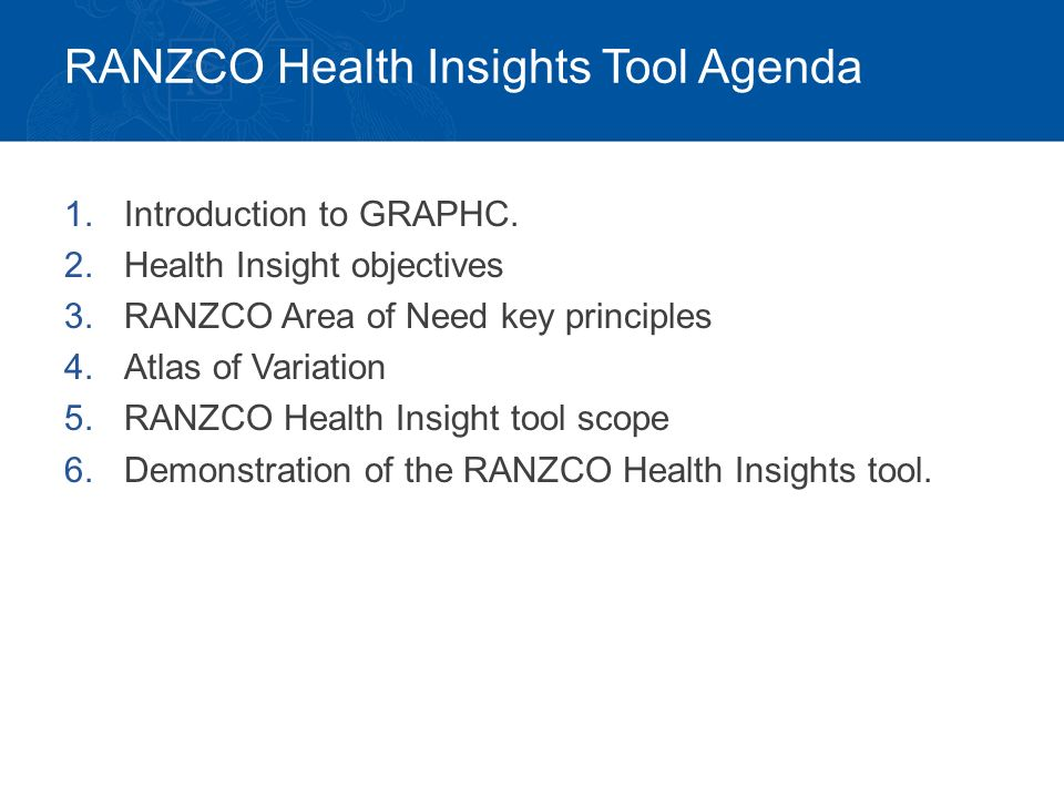 RANZCO Health Insights Tool Agenda 1.Introduction to GRAPHC.