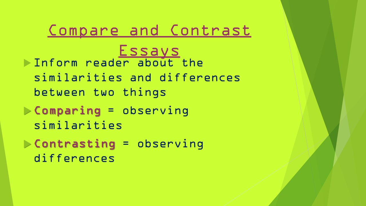 compare and contrast essays inform reader about the 1 compare and contrast essays 61557 inform reader about the similarities and differences between two things 61557 comparing 61557 comparing observing similarities