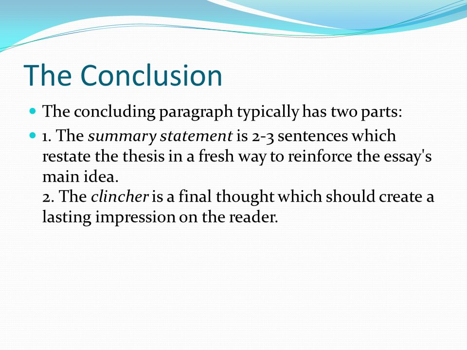 do now what is the purpose of a conclusion paragraph what do you  the conclusion the concluding paragraph typically has two parts 1