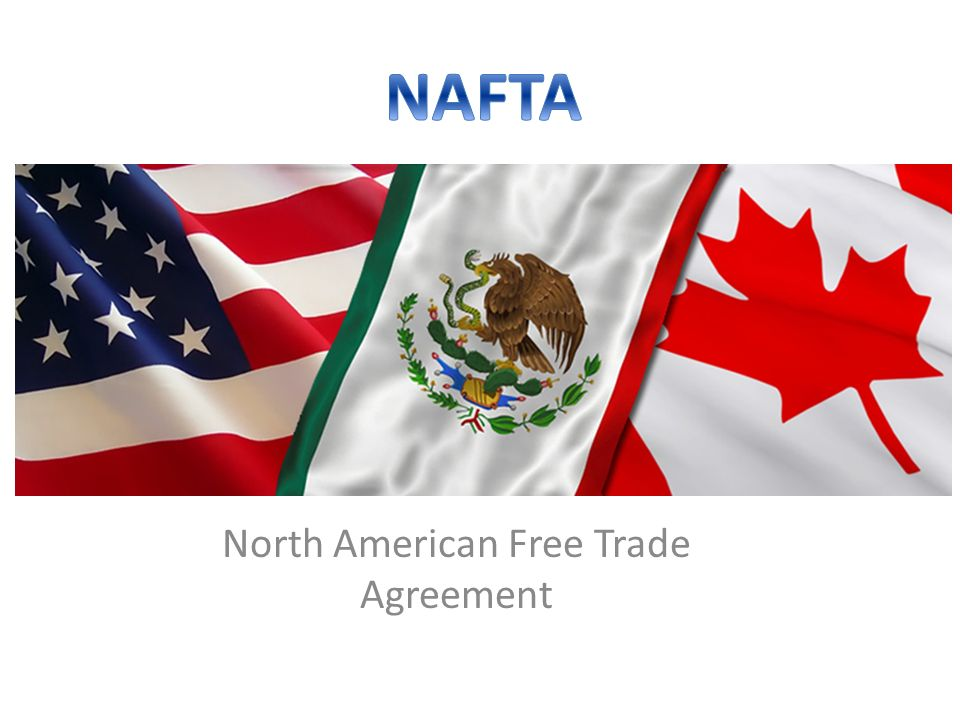 the north american free trade agreement Nafta is the trade agreement between the united states, canada and mexico it does six things that benefits all three countries.