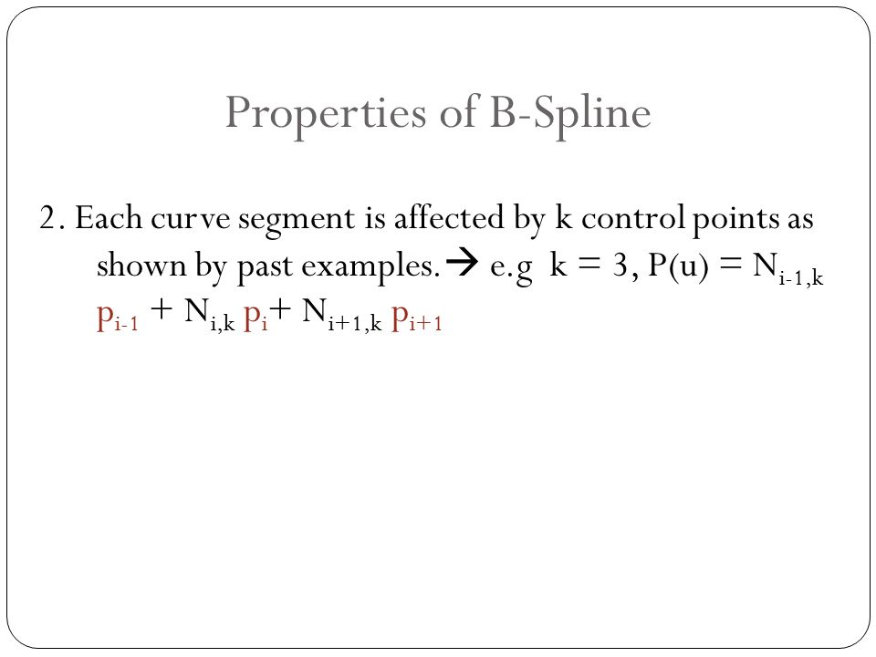 Properties of B-Spline 2.