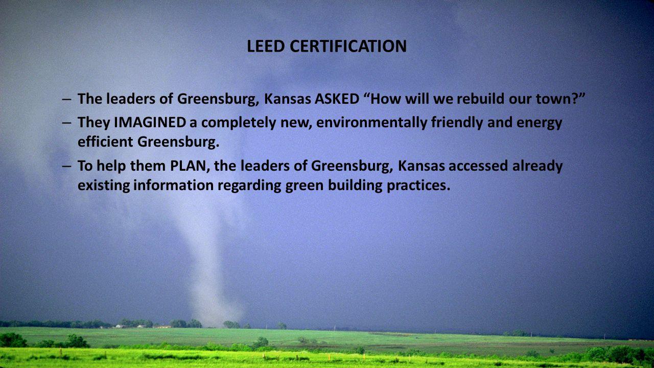 Leed certification the leaders of greensburg kansas asked how 1 leed certification xflitez Gallery