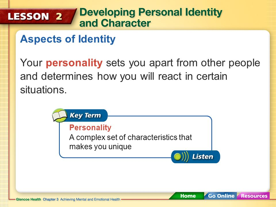 How Identity Forms You may identify a role model who you look up to and want to be like.