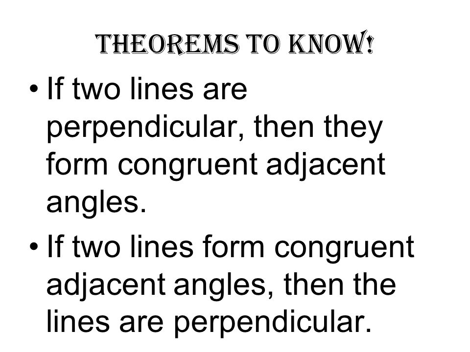 Section 2-5 Perpendicular Lines. Two lines that intersect to form ...