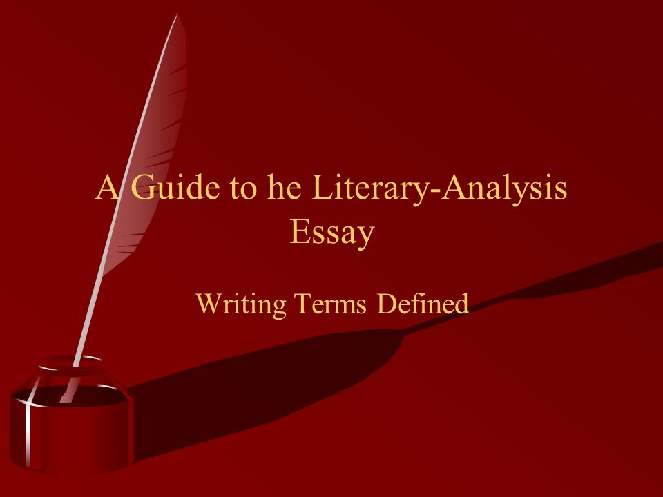 a guide to he literary analysis essay writing terms defined ppt  1 a guide to he literary analysis essay writing terms defined
