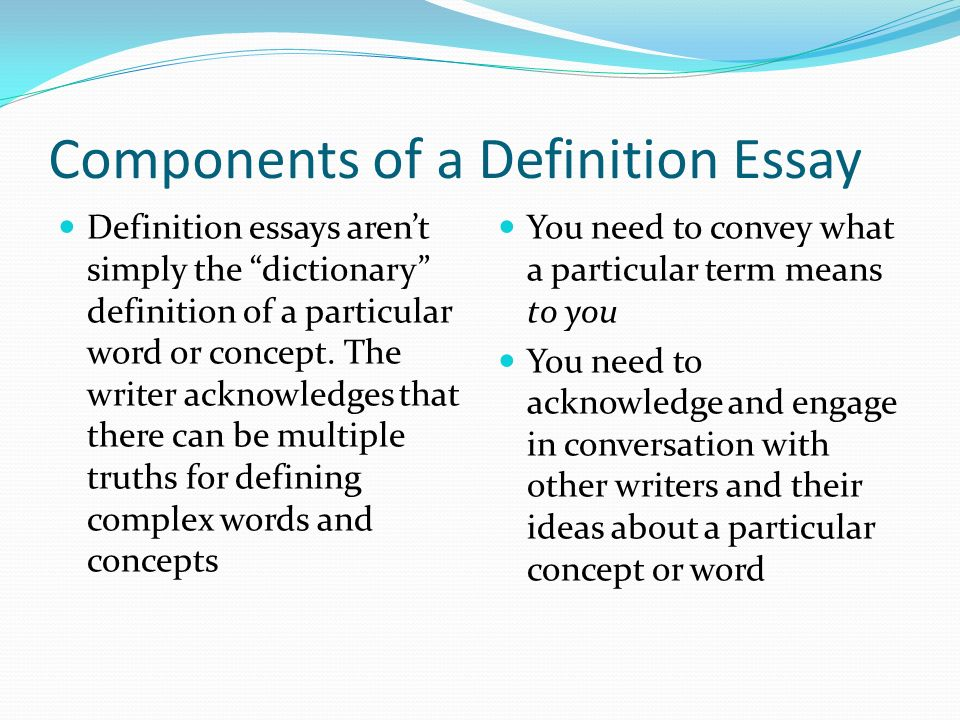 Prof. K. E. Ogden. What is a Definition Essay? When you write a ...