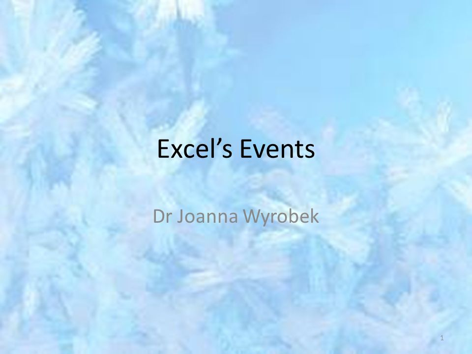 Excel\'s Events Dr Joanna Wyrobek 1. Examining Worksheet Events The ...